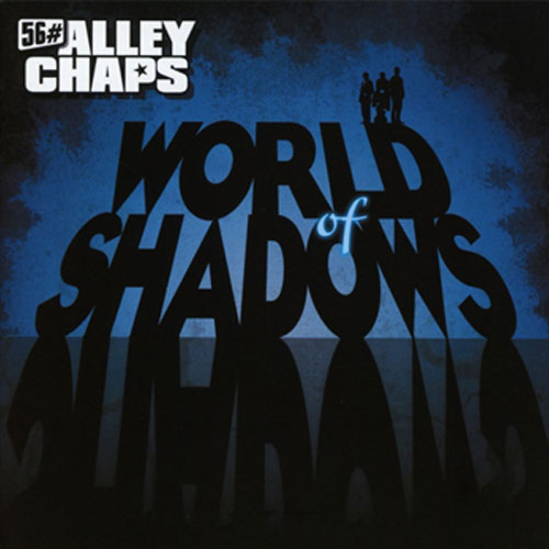 56 # ALLEY CHAPS : World of shadows