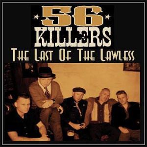 56 KILLERS : The Last Of The Lawless