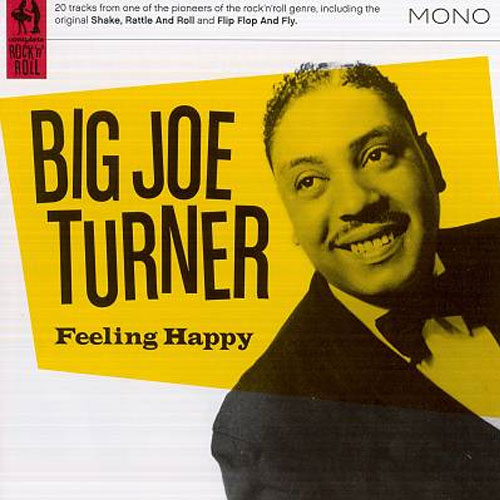 BIG JOE TURNER : Feeling happy