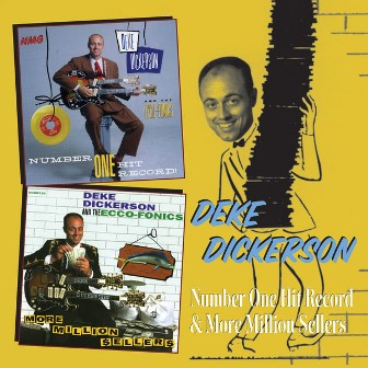 DEKE DICKERSON : Number One Hit Records & More Million Sellers