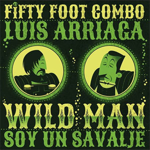 FIFTY FOOT COMBO : Wild man / Soy un salvaje
