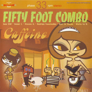 FIFTY FOOT COMBO : Caffeine