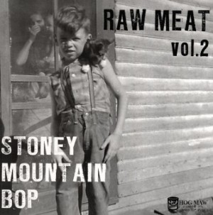 RAW MEAT : STONEY MOUNTAIN BOP VOL. 2