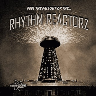 RHYTHM REACTORZ : Feel The Fallout Of The....