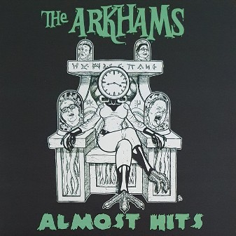 ARKHAMS, THE : Almost Hits !
