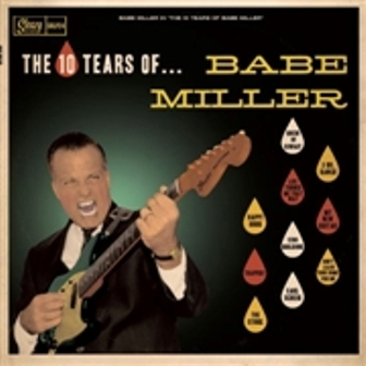 BABE MILLER : The 10 Tears Of...