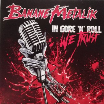 BANANE METALIC : In Gore 'N' Roll We Trust