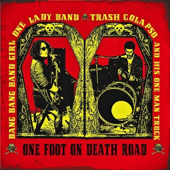 BANG BANG GIRL & TRASH COLAPSO : One Foot On Death Road