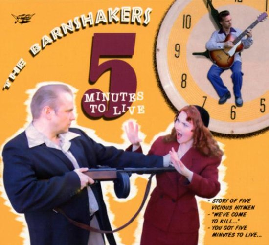 BARNSHAKERS, THE : 5 Minutes To Live