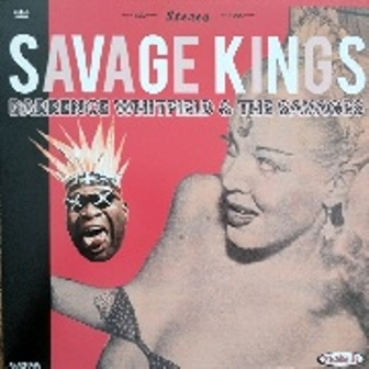 BARRENCE WHITFIELD & THE SAVAGES : Savage Kings