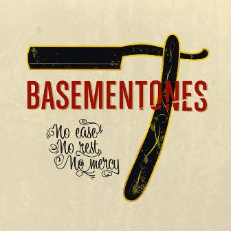 BASEMENTONES : No Ease No Rest No Mercy