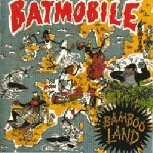 BATMOBILE : Bambooland