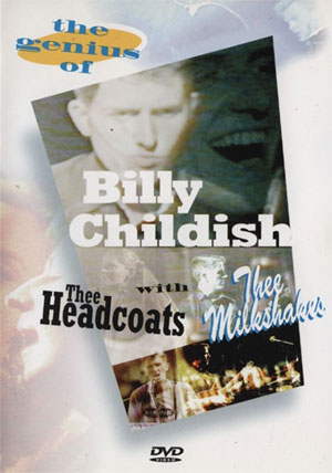 BILLY CHILDISH : With thee headcoats / The Milkshakes