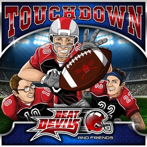 BEAT DEVILS AND FRIENDS : Touchdown