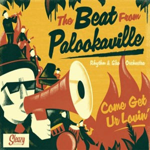 BEAT FROM PALOOKAVILLE, THE : Come get ur lovin'