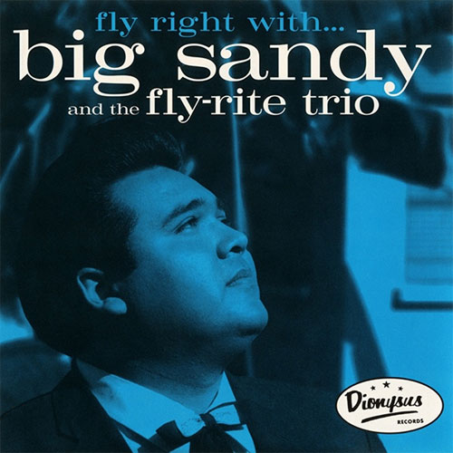 BIG SANDY & THE FLY RITE TRIO : Fly right with...