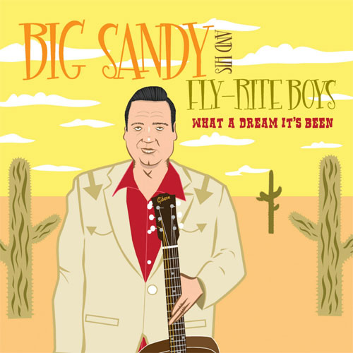 BIG SANDY & HIS FLYRITE BOYS : What A Dream It's Be