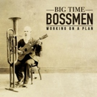 BIG TIME BOSSMEN : Working On A Plan