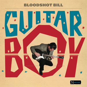 BLOODSHOT BILL : Guitar Boy