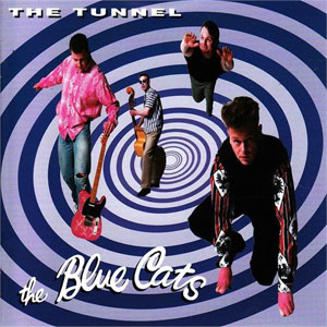 BLUE CATS, THE : The Tunnel