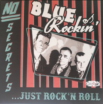 BLUE ROCKIN' : No Secrets...Just Rock'N Roll