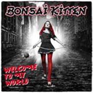 BONSAI KITTEN: : WELCOME TO MY WORLD