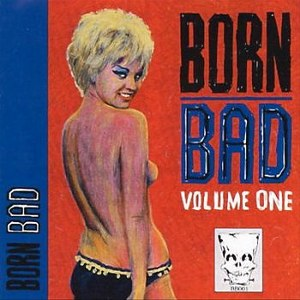 BORN BAD : Volume 1