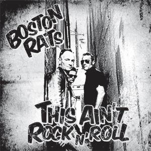 BOSTON RATS : THIS AIN'T ROCK'n'ROLL
