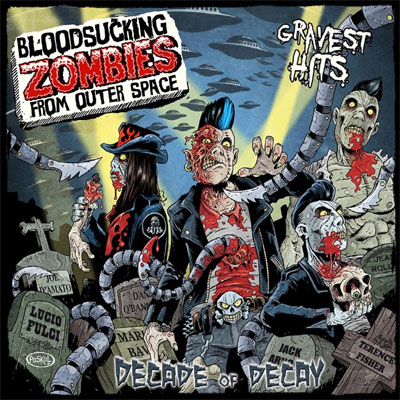 BLOODSUCKING ZOMBIES FROM OUTER SPACE : Decade of decay