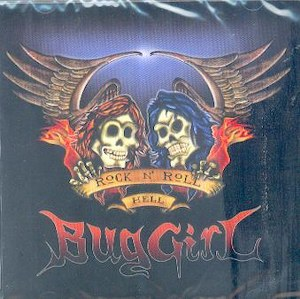 BUG GIRL : Rock'N'Roll Hell