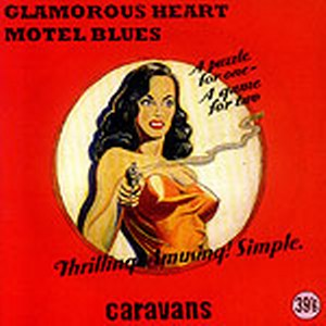 CARAVANS : Glamourous heart/Motel Blues