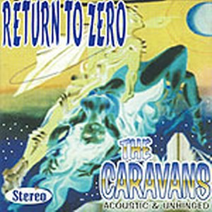CARAVANS : Return to zero (sold out!)