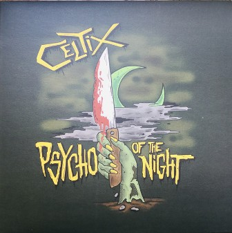 CELTIX : Psycho Of The Night