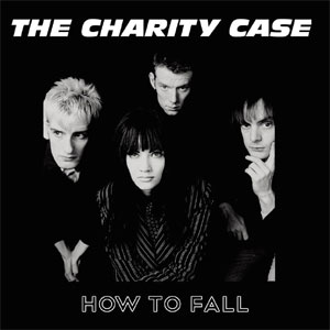 CHARITY CASE, THE : How To Fall