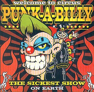 V/A: Welcome to circus Punk-A-Billy