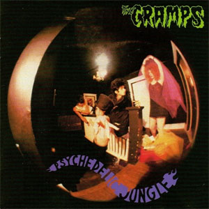 CRAMPS, THE : Psychedelic Jungle