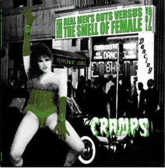 CRAMPS, THE : Real Mens Guts Versus The Smell Of Female Vol 2