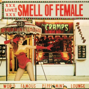 CRAMPS, THE : Smell of female