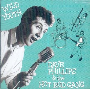 DAVE PHILLIPS & THE HOTROD GANG : Wild Youth