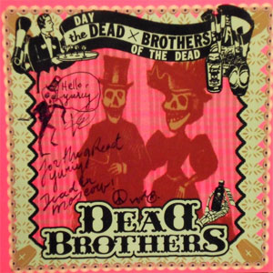 DEAD BROTHERS,THE : Day Of The Dead