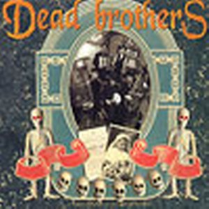DEAD BROTHERS : Dead music for dead people