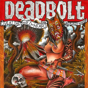 DEADBOLT: LIVE AT THE WILD AT HEART