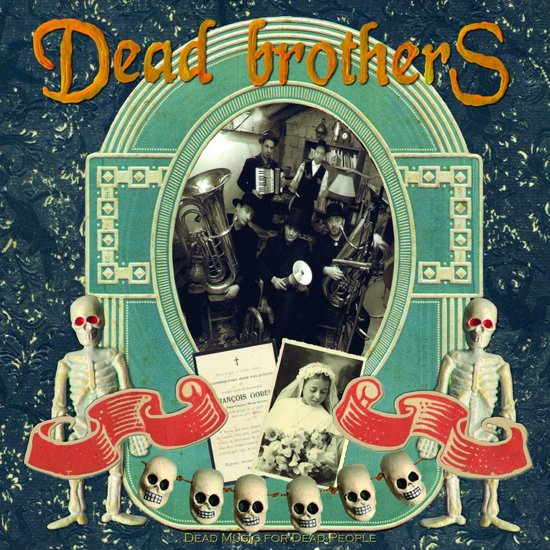 DEAD BROTHERS, THE : Dead Music For Dead People