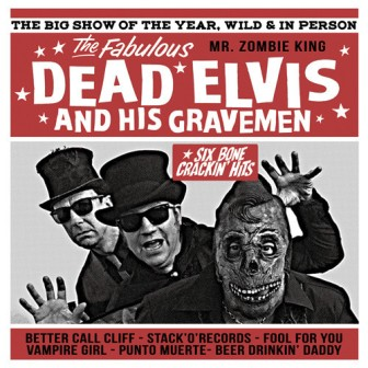 DEAD ELVIS AND HIS ONE MAN GRAVE : Six Bone Crackin' Hits