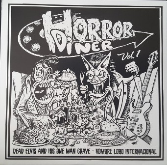 DEAD ELVIS & HIS ONE MAN GRAVE/HOMBRE LOBO INTERNACIONAL : Horror Diner Vol.1