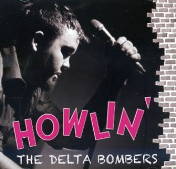 DELTA BOMBERS, THE : Howlin'
