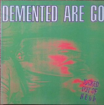 DEMENTED ARE GO : Kicked Out Of Hell