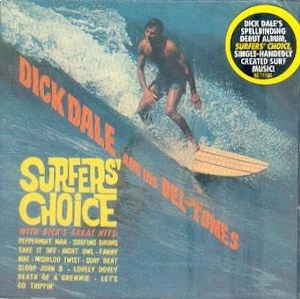 DICK DALE AND HIS DEL TONES : Surfers Choice