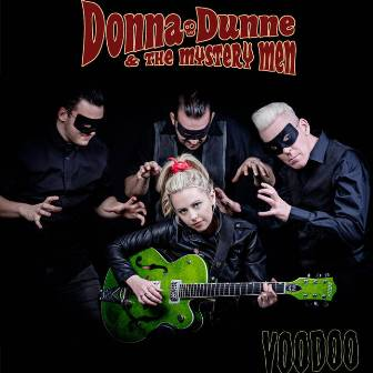DONNA DUNNE & THE MYSTERY MEN : Voodoo