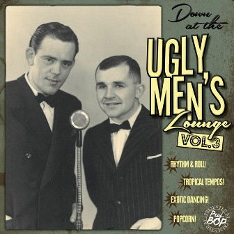 DOWN AT THE UGLY MEN'S LOUNGE : Volume 3